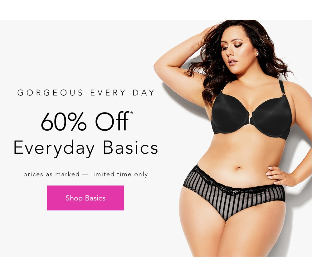 Gorgeous Every Day 60% OFF EVERDAY BASICS - *Prices as marked, Limited time only - SHOP BASICS